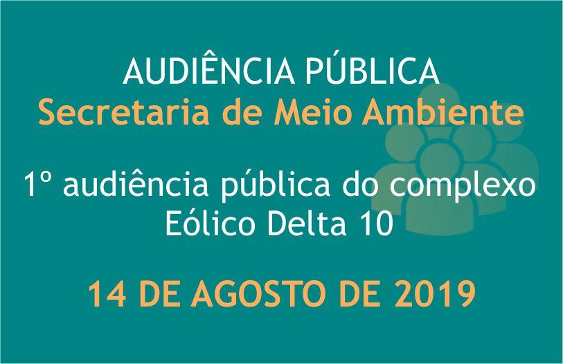 1°Audiência pública do complexo Eólico Delta 10