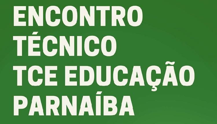 Encontro Técnico TCE Educação em Parnaíba