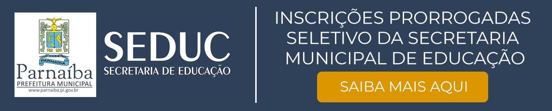 INSCRIÇÕES PRORROGADAS - SELETIVO DA SECRETARIA MUNICIPAL DE EDUCAÇÃO