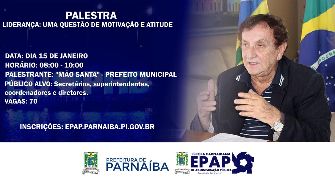 Com foco em gestão, Prefeito Mão Santa e Valdir Aragão vão ministrar palestras sobre funcionamento da máquina pública e liderança