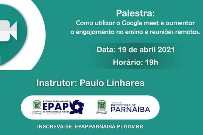 EPAP capacita servidores e cidadãos para uso do Google Meet no ensino e reuniões remotas